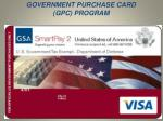 GOVERNMENT PURCHASE CARD    (GPC) PROGRAM
