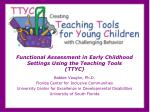 Functional Assessment in Early Childhood Settings Using the Teaching Tools (TTYC)