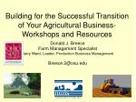 Building for the Successful Transition of Your Agricultural Business- Workshops and Resources