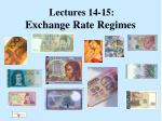 Lectures 14-15:   Exchange Rate Regimes