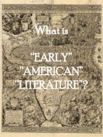 "What is ""EARLY"" ""AMERICAN"" ""LITERATURE""?"