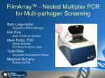 FilmArray™ - Nested Multiplex PCR for Multi-pathogen Screening