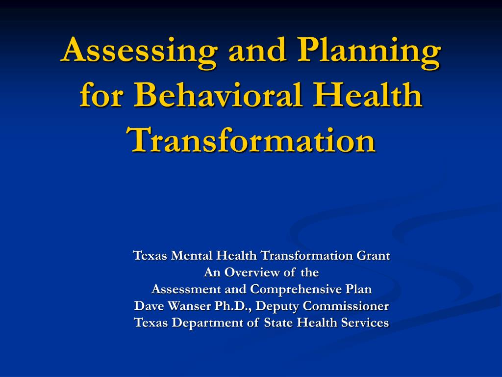 assessing and planning for behavioral health transformation l.