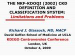 THE NKF-KDOQI (2002) CKD DEFINITION AND CLASSIFICATION SYSTEM: Limitations and Problems