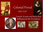 Colonial Period 1607-1776