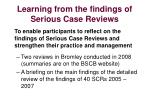 Learning from the findings of Serious Case Reviews