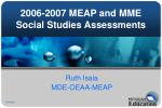 2006-2007 MEAP and MME Social Studies Assessments