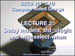 LECTURE 2:  Delay models, std_ulogic and with-select-when