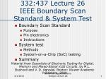 332:437 Lecture 26 IEEE Boundary Scan Standard & System Test