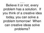 Morning Warm- Up Friends can have a problem today that might be solved tomorrow.  Do you believe that can be true?