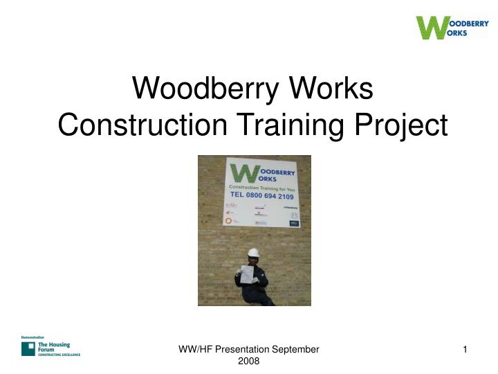 woodberry works construction training project n.