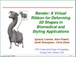 Bender: A Virtual Ribbon for Deforming 3D Shapes in Biomedical and Styling Applications