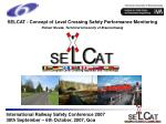 International Railway Safety Conference 2007 30th September – 6th October, 2007, Goa