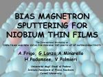 BIAS MAGNETRON SPUTTERING FOR NIOBIUM THIN FILMS