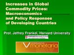 Increases in Global Commodity Prices:  Macroeconomics and Policy Responses  of Developing Countries