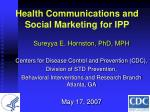 Health Communications and Social Marketing for IPP