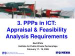 3. PPPs in ICT: Appraisal & Feasibility Analysis Requirements
