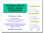 INTRODUCTION TO DIGITAL SIGNAL PROCESSORS