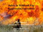 Safety in Wildland Fire Suppression Operations