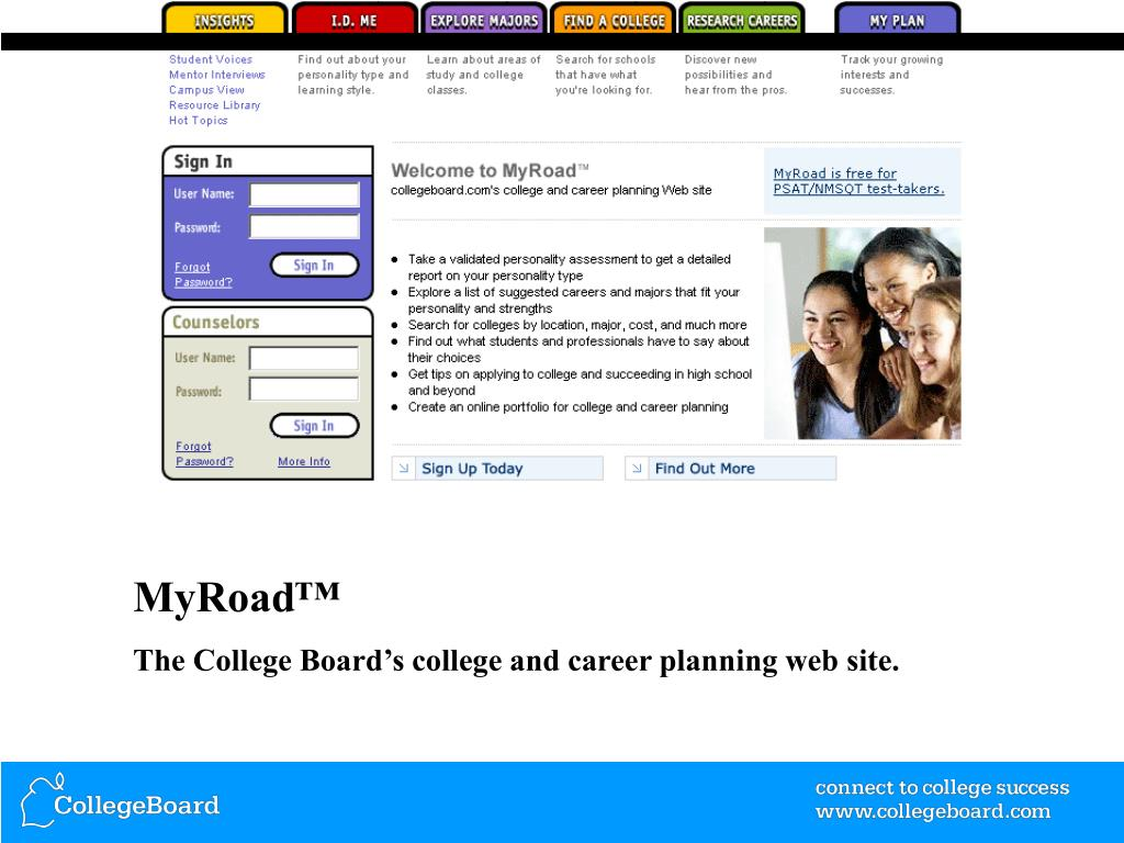 PPT - MyRoad™ The College Board's college and career