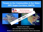 Threats to Our Communities & Our Water:   SPP, Super-Corridors, NAFTA