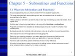 Chapter 5 – Subroutines and Functions