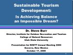 Sustainable Tourism Development: Is Achieving Balance an Impossible Dream?