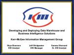Developing and Deploying Data Warehouse and Business Intelligence Solutions Kerr-McGee Information Management Group