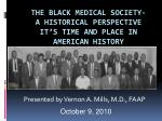 The Black Medical Society-  A Historical Perspective It's Time and Place in American History