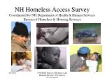 NH Homeless Access Survey Coordinated by NH Department of Health & Human Services Bureau of Homeless & Housing S