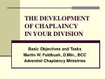 THE DEVELOPMENT OF CHAPLAINCY IN YOUR DIVISION
