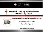 Welcome to today's presentation on OSID by Xtralis