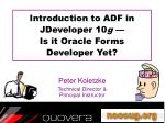 Introduction to ADF in JDeveloper 10 g — Is it Oracle Forms Developer Yet?