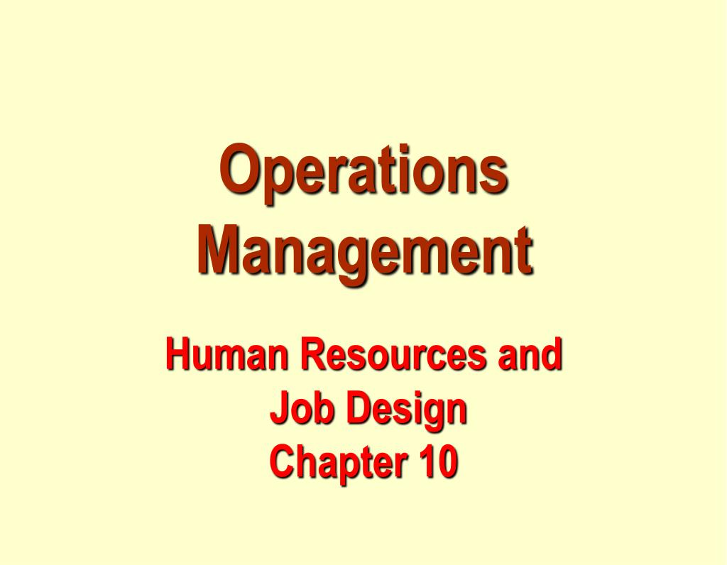 operations management human resources and job design chapter 10 l.