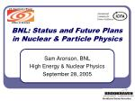 BNL: Status and Future Plans in Nuclear & Particle Physics