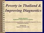 Poverty in Thailand & Improving Diagnostics