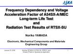 Frequency Dependency and Voltage Acceleration Factor of A54SX-A/MEC Long-term Life Test and Radiation Test Results of RT