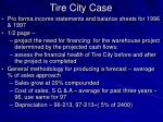 Tire City Case