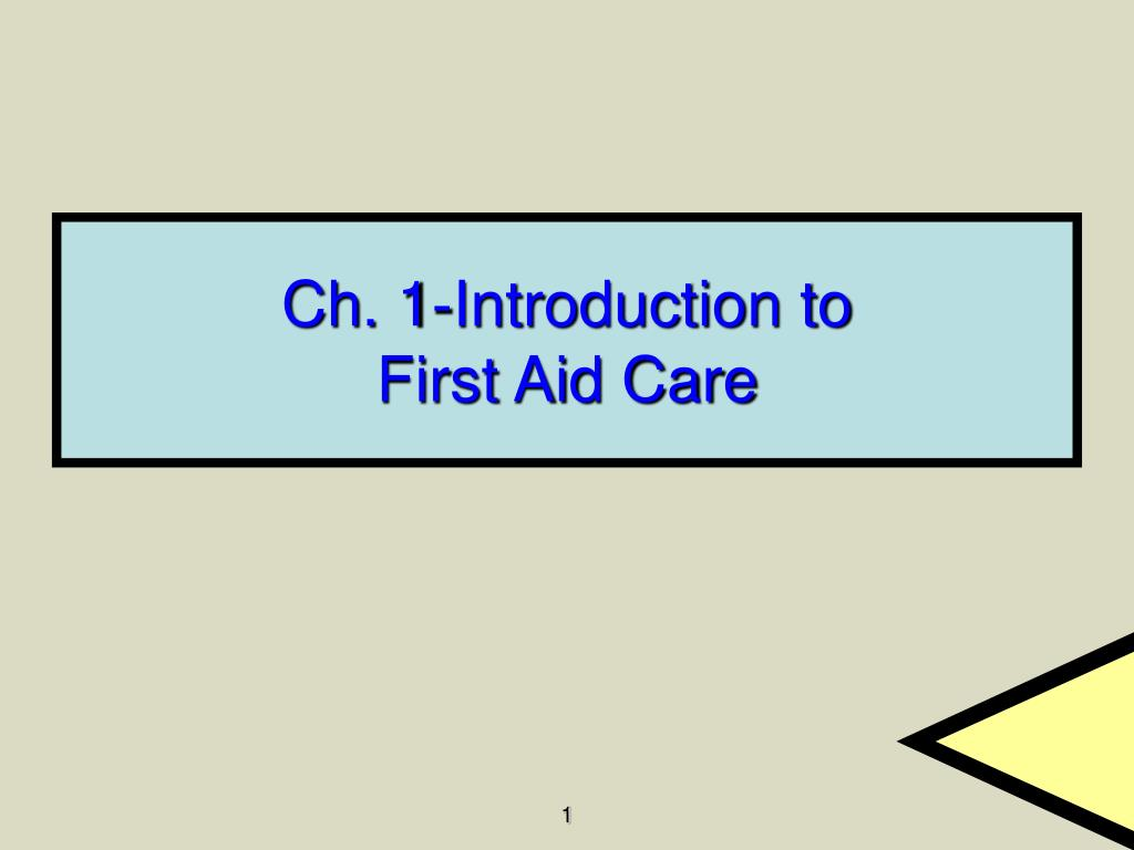 ch 1 introduction to first aid care l.
