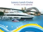 Luxury Lunch Cruise