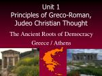 Unit 1 Principles of Greco-Roman, Judeo Christian Thought