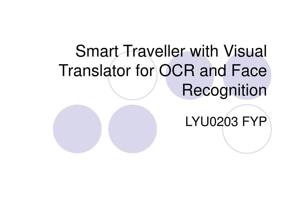 smart traveller with visual translator for ocr and face recognition l.