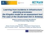 Learning from incidents in infrastructure planning processes: the Kingdon model as an assessment tool. The case of the