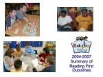 2004-2007 Summary of Reading First Outcomes