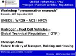 """Workshop """"prenormative research"""" Brussels – 26th September 2005 UNECE / WP.29 – AC3 / HFCV Hydrogen / Fuel Cell Vehicl"""