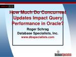 How Much Do Concurrent Updates Impact Query Performance in Oracle?