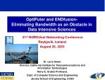 OptIPuter and ENDfusion- Eliminating Bandwidth as an Obstacle in Data Intensive Sciences