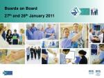 Boards on Board 27 th  and 28 th  January 2011