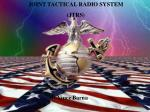 JOINT TACTICAL RADIO SYSTEM (JTRS)