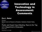 Innovation and Technology in Assessment: Comments